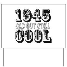 1945 Yard Sign