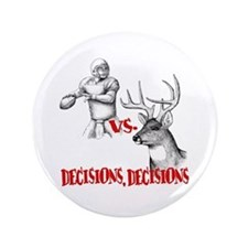"Hunting or Football? 3.5"" Button"