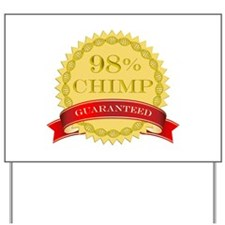 98% Chimp Guaranteed Yard Sign