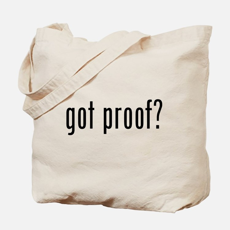 got proof? Tote Bag