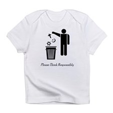 Please Think Responsibly Infant T-Shirt