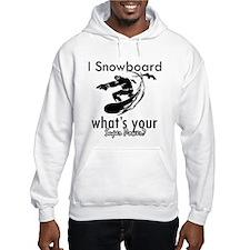 I Snowboard Hoodie