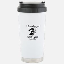 I Snowboard Travel Mug