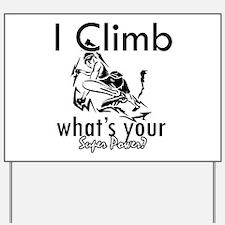 I Climb Yard Sign