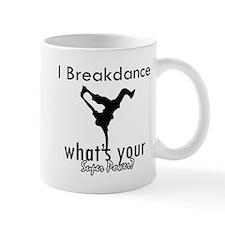 I breakdance Mug