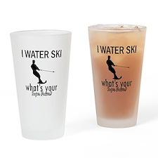 I Water Ski Drinking Glass