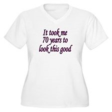 Funny It took me 70 years to look this good T-Shirt