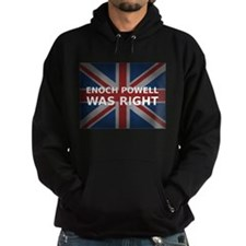 Enoch Powell Was Right | Hoodie