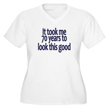 Cute It took me 70 years to look this good T-Shirt
