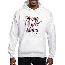 Strong is the New Skinny - Sc Hoodie Sweatshirt