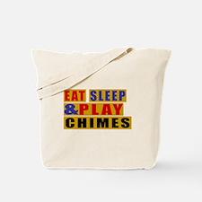 Eat Sleep And Chimes Tote Bag