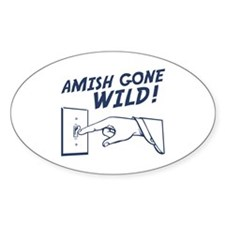 """Amish Gone Wild!"" Decal"