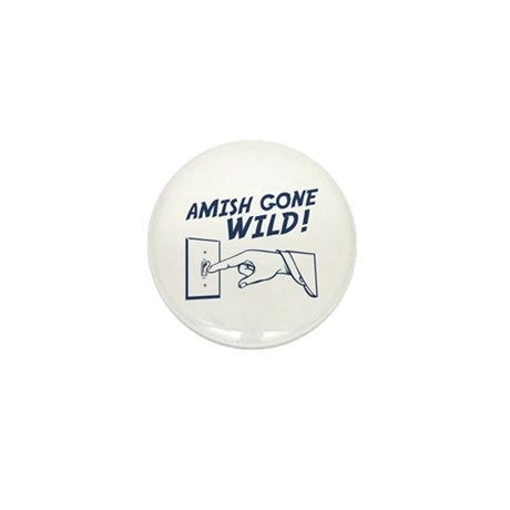 """Amish Gone Wild!"" Mini Button"