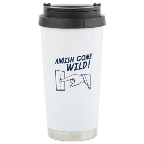 """""""Amish Gone Wild!"""" Stainless Steel Trave"""