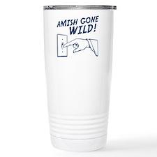 """""""Amish Gone Wild!"""" Travel Mug"""