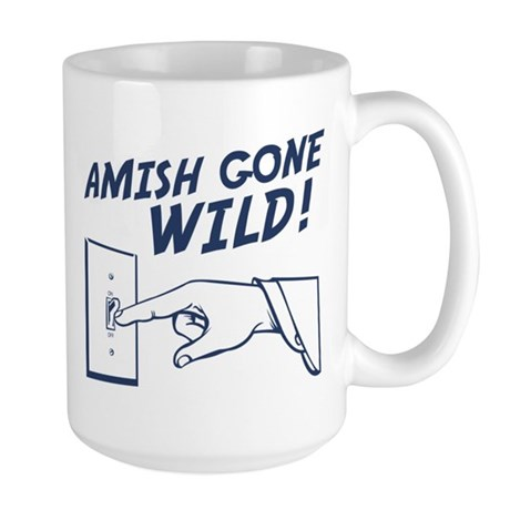 """""""Amish Gone Wild!"""" Large Mug"""