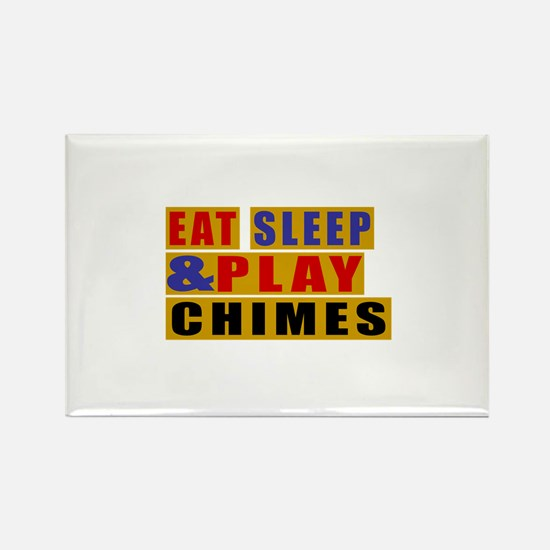 Eat Sleep And Chimes Rectangle Magnet