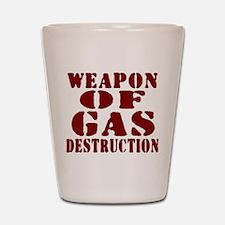Weapon of Gas Destruction Shot Glass