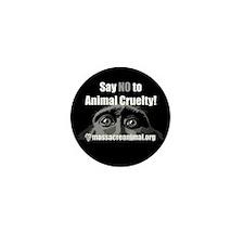 SAY NO TO ANIMAL CRUELTY - Mini Button