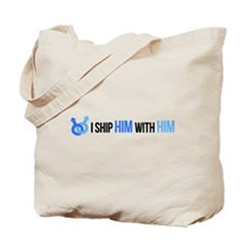 """""""I ship him with him"""" Tote Bag"""
