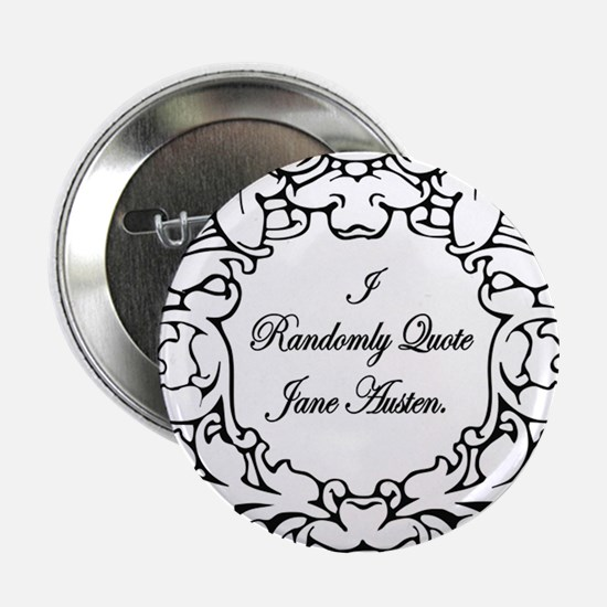 "Jane Austen Gift 2.25"" Button"