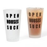 Open Houses Suck Drinking Glass