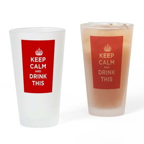 Keep Calm and Drink This Drinking Glass