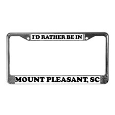 Rather be in Mount Pleasant License Plate Frame