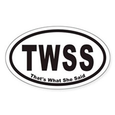 TWSS That's What She Said Euro Oval Decal