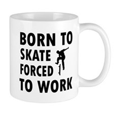 Born to skate board forced to work Mug