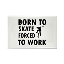 Born to skate board forced to work Rectangle Magne