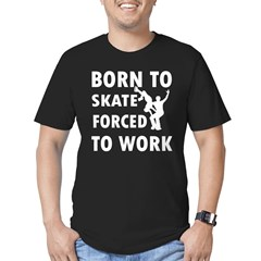 Born to Skate Figure forced to work T