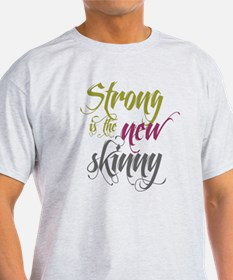 Strong is the New Skinny - Sc T-Shirt
