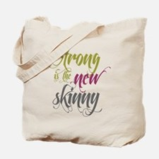 Strong is the New Skinny - Sc Tote Bag