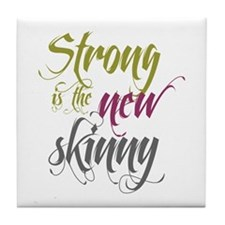 Strong is the New Skinny - Sc Tile Coaster