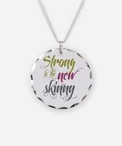 Strong is the New Skinny - Sc Necklace
