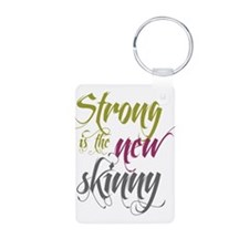 Strong is the New Skinny - Sc Keychains