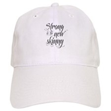 Strong is the New Skinny - Sc Baseball Cap