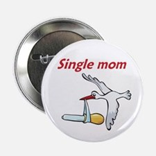 "Single Mom Stork 2.25"" Button"
