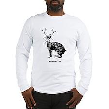 Jackalopes exist Long Sleeve T-Shirt