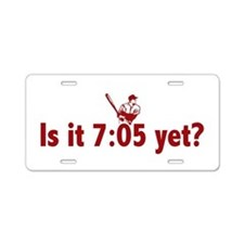 Is it 7:05 Yet? (Philly Baseball) Aluminum License