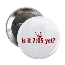 """Is it 7:05 Yet? (Philly Baseball) 2.25"""" Button"""