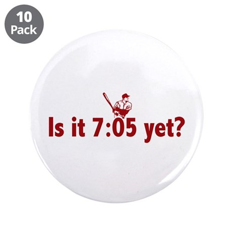 """Is it 7:05 Yet? (Philly Baseball) 3.5"""" Button (10"""
