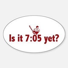 Is it 7:05 Yet? (Philly Baseball) Decal