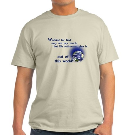 Working For God Light T-Shirt