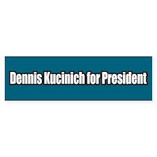 Dennis Kucinich for President Bumper Bumper Sticker