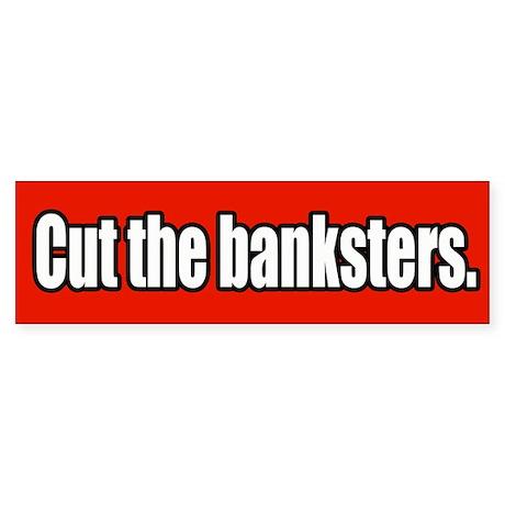 Cut the Banksters Economic Bumper Sticker