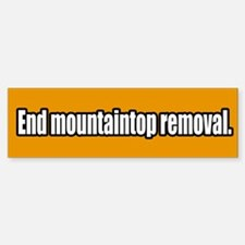 End Mountaintop Removal Bumper Bumper Bumper Sticker