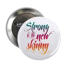 """Strong is the New Skinny - Sc 2.25"""" Button"""