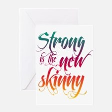 Strong is the New Skinny - Sc Greeting Card